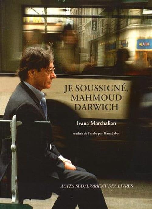 Je soussigné, Mahmoud Darwich : « Le poète est le maître libre des mots »