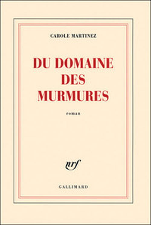 """""""Du domaine des murmures"""" de Carole Martinez - Prix Goncourt des lycéens 2011"""