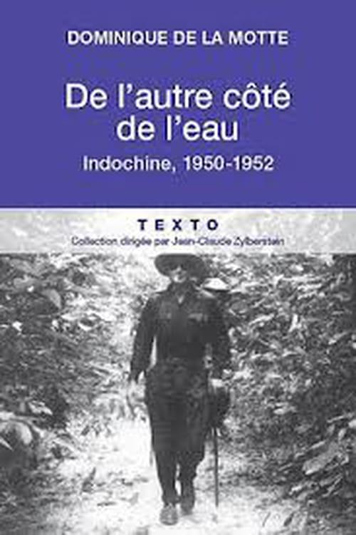 De l'autre côté de l'eau  (Indochine, 1950-1952)  - Le prix de l'initiation