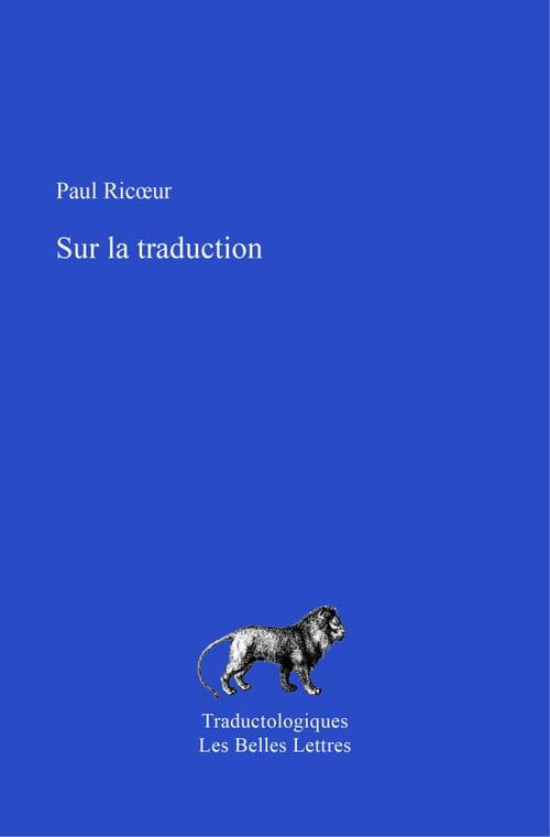 """Paul Ricœur, """"Sur la traduction"""""""