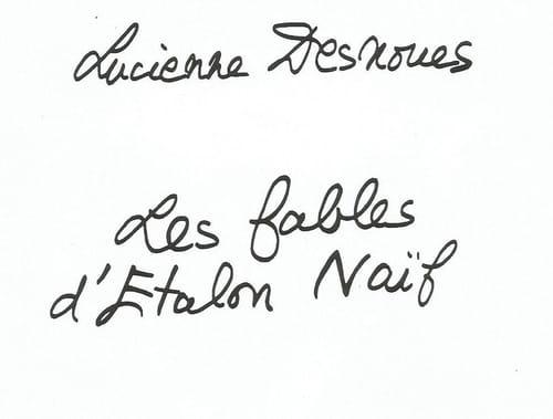 Les fables d'Étalon Naïf, de Lucienne Desnoues