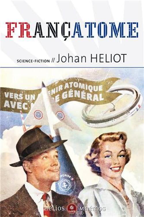Françatome : une Uchronie Magique de Johan Heliot