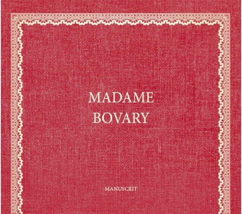 "Le manuscrit de ""Madame Bovary"""