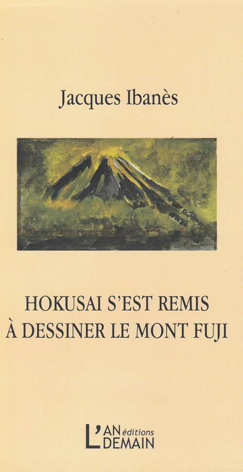 Pour Jacques Ibanès, Hokusai s'est remis à dessiner le mont Fuji