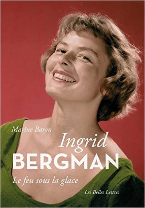 «Ingrid Bergman – Le feu sous la glace» : un livre de Marine Baron