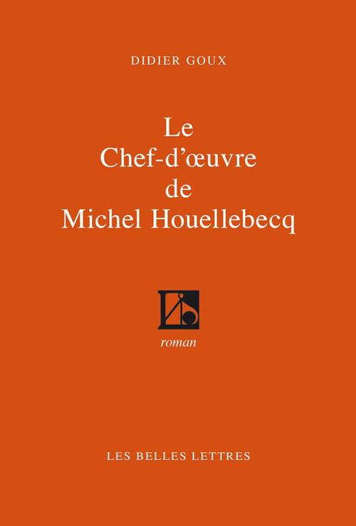 Didier Goux, Le Chef-d'œuvre de Michel Houellebecq : Un roman gouleyant