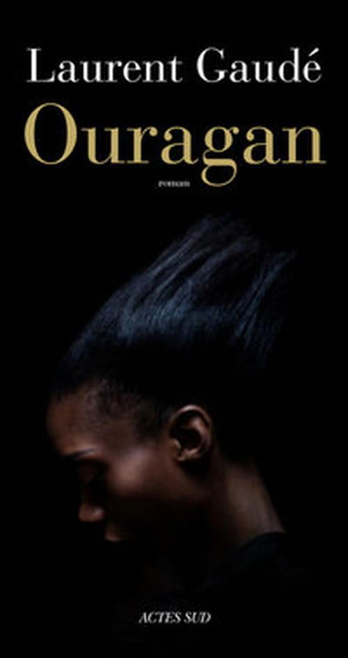 """""""Ouragan"""" de Laurent Gaudé : douleur et renaissance"""