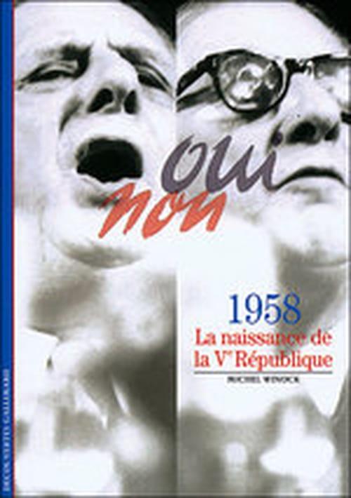 """""""1958, La Naissance de la Ve République,"""" comme un album de famille feuilleté par Michel Winock"""
