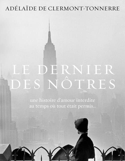 """""""Le Dernier des nôtres"""", une histoire d'amour interdite au temps où tout était permis"""