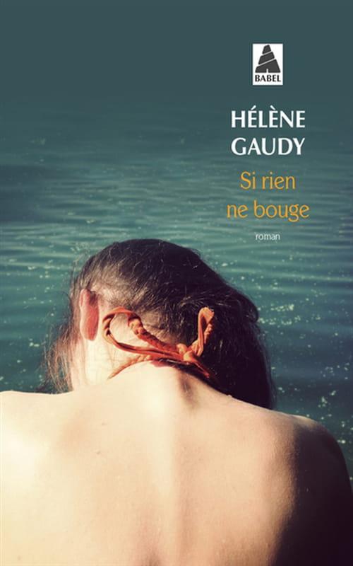 Hélène Gaudy : quand rien ne bouge...