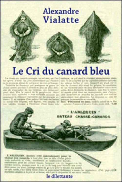 L'univers magique d'Alexandre Vialatte : Le Cri du canard bleu