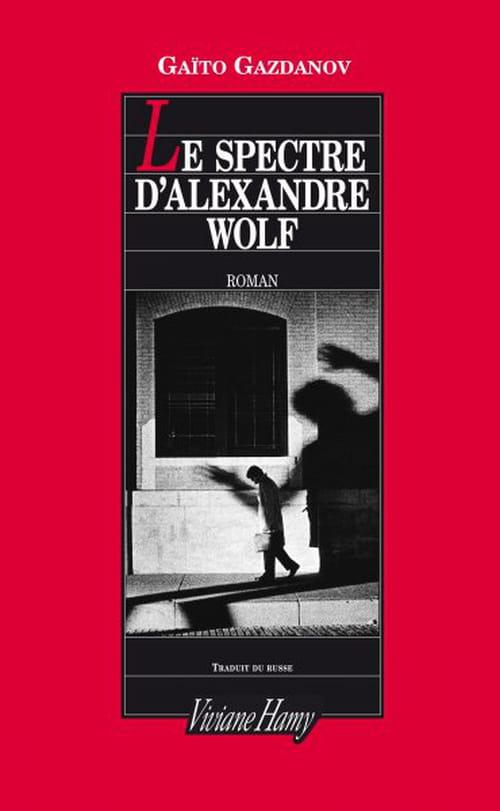 Le Spectre d'Alexandre Wolf de Gaïto Gazdanov