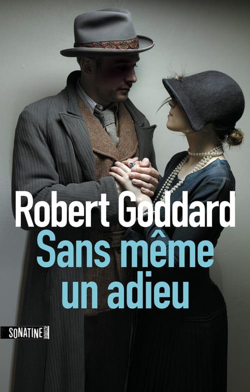 "Robert Goddard, ""Sans même un adieu"""