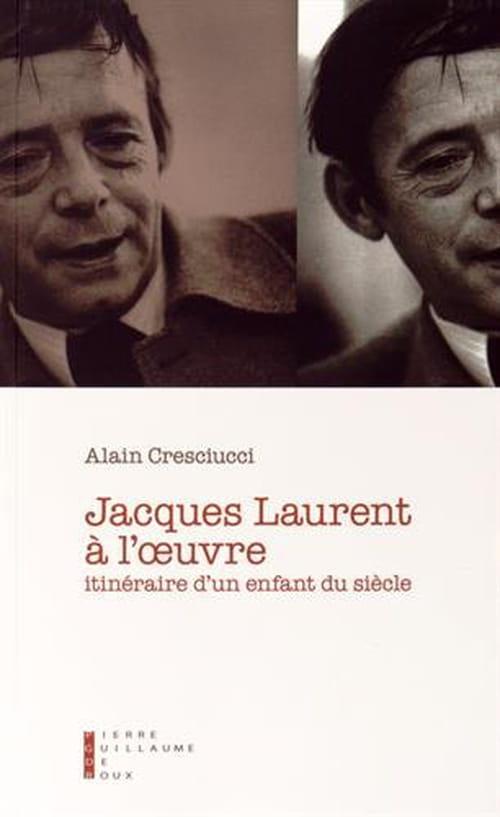 Jacques Laurent, Jean Anouilh : Deux écrivains à contre-courant