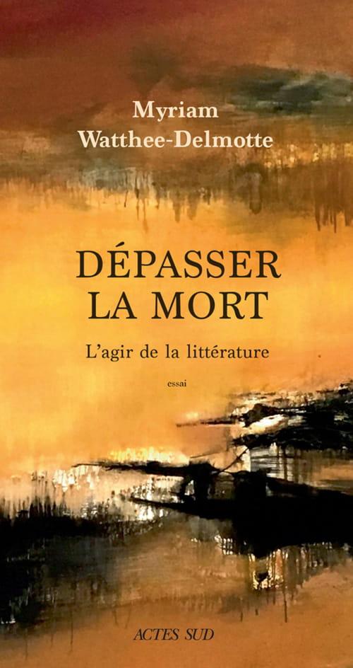 Dépasser la mort avec la littérature