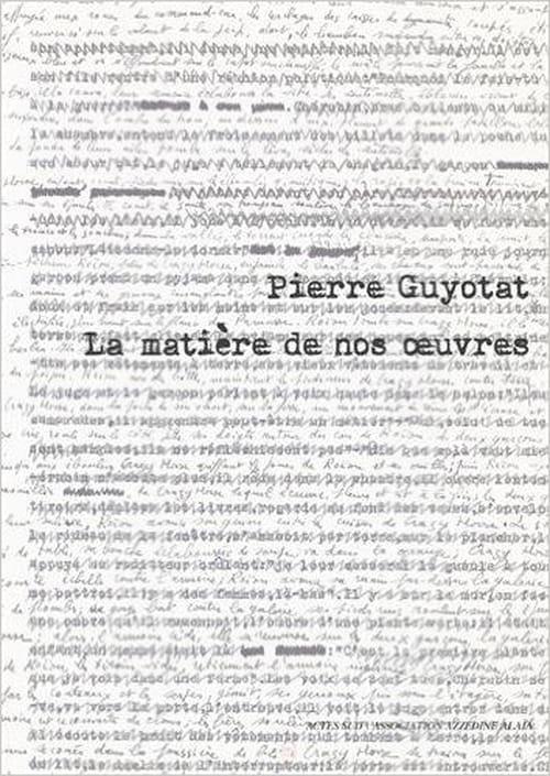 Pierre Guyotat : la matière de nos œuvres, la littérature & l'art