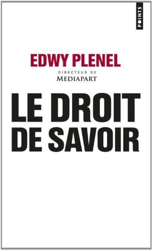 """Plenel, """"Le Droit de Savoir"""" pris à défaut du """"devoir de connaître"""""""