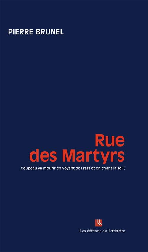 La Rue des Martyrs de Pierre Brunel ressuscite Montmartre, entre histoire et littérature !