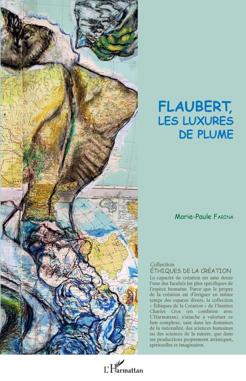 Marie-Paule Farina : Flaubert de plume et de chair