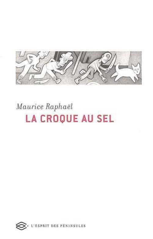 """""""La Croque au Sel"""", Zola années 50 sous la plume exquise de Maurice Raphaël"""