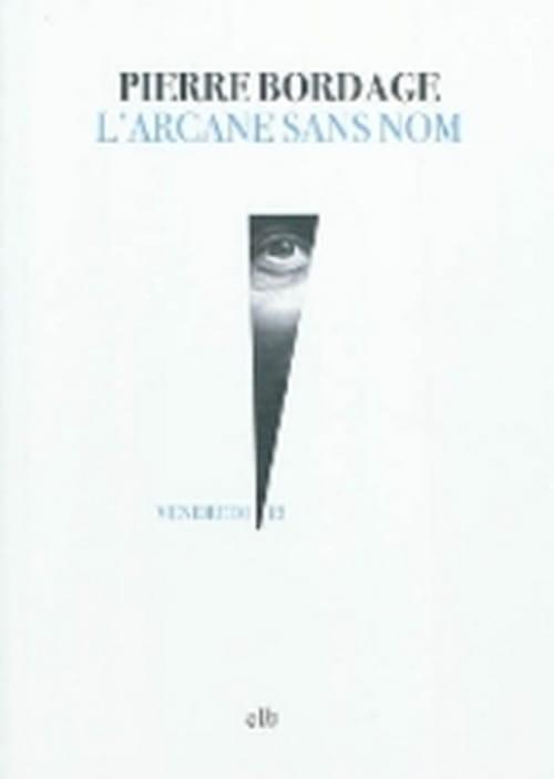 """""""L'arcane sans nom"""", Initiation au noir pour Bordage"""