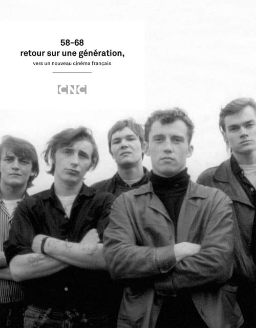 58-68 Retour sur une génération - Vers un nouveau cinéma français