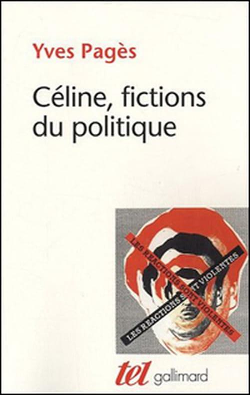 Yves Pagès : Céline, fictions du politique - Plus noir que la nuit