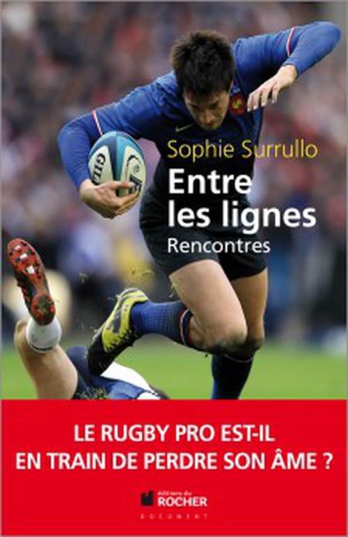 Entre les lignes de Sophie Surrullo : Dans la mêlée du rugby pro