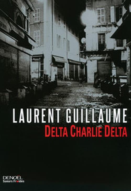 """Delta Charlie Delta"" de  Laurent Guillaume"