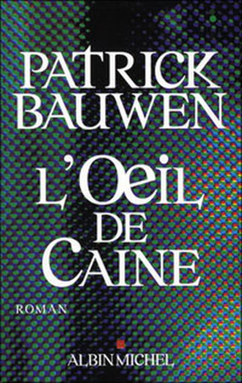 L'oeil de Caine, Patrick Bauwen fait entrer la télé-réalité dans le thriller