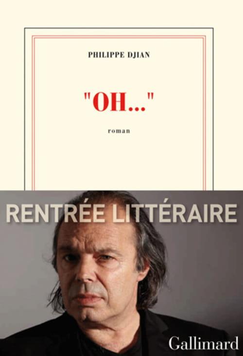 """""""Oh…"""", de Philippe Djian : si forte et si faible héroïne !"""