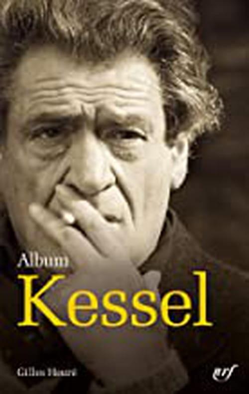Joseph Kessel, être davantage que soi-même