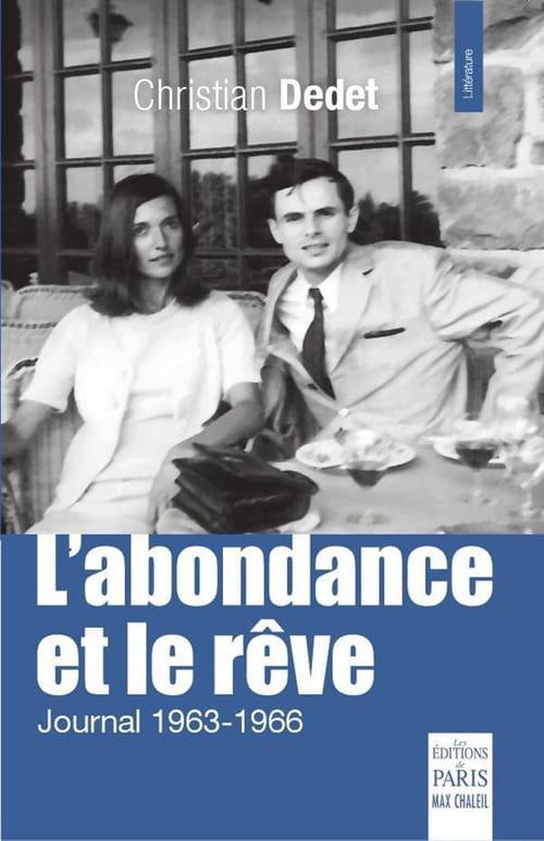 Christian Dedet, L'Abondance et le rêve. Journal 1963-1966