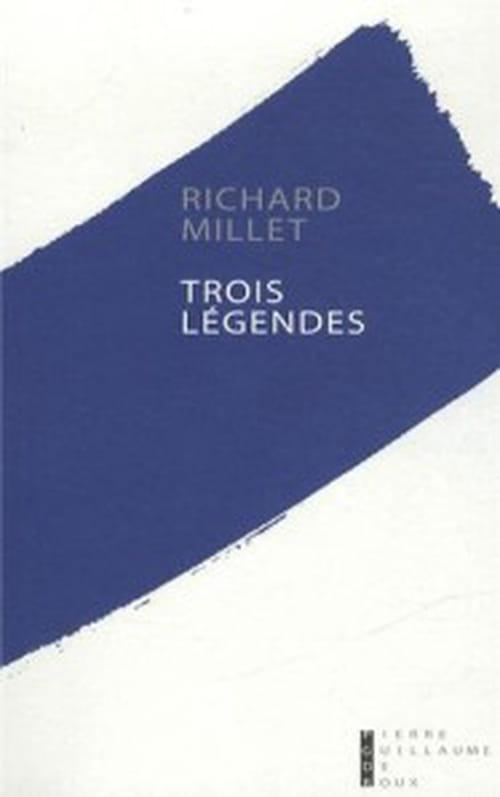 Richard Millet, Trois légendes : Retour au roman