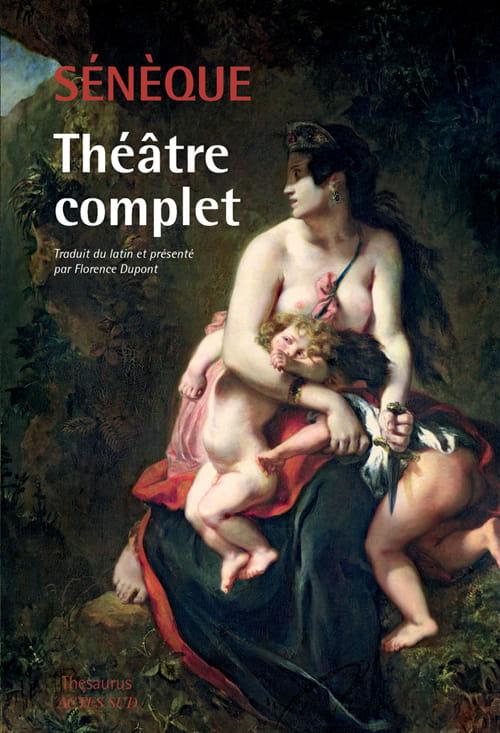 Sénèque, Théâtre complet, deux Sénèque pour le prix d'un