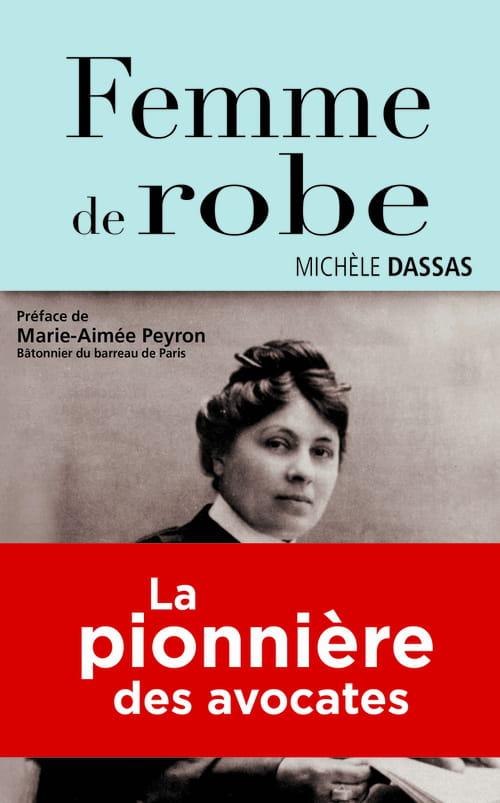 Michèle Dassas raconte Jeanne Chauvin, la pionnière des femmes avocates