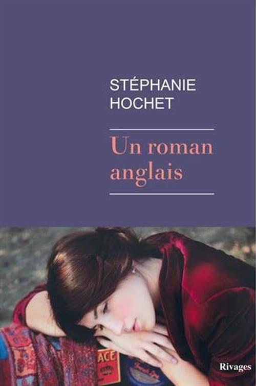 Stéphanie Hochet, Un roman anglais : Dissolution dans un jardin anglais.
