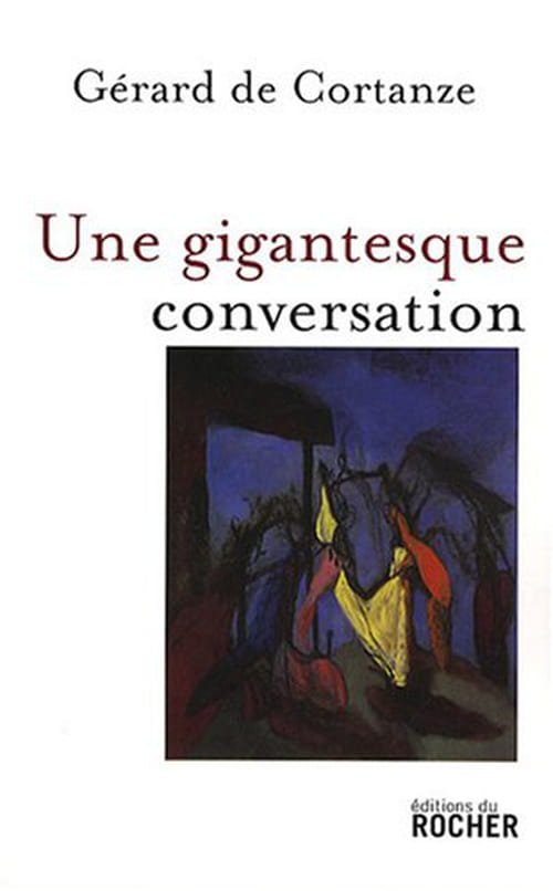 Gérard de Cortanze : Une gigantesque conversation