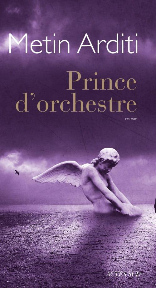 """""""Prince d'orchestre"""" de Metin Arditi : la descente aux enfers d'un artiste au sommet de sa gloire"""