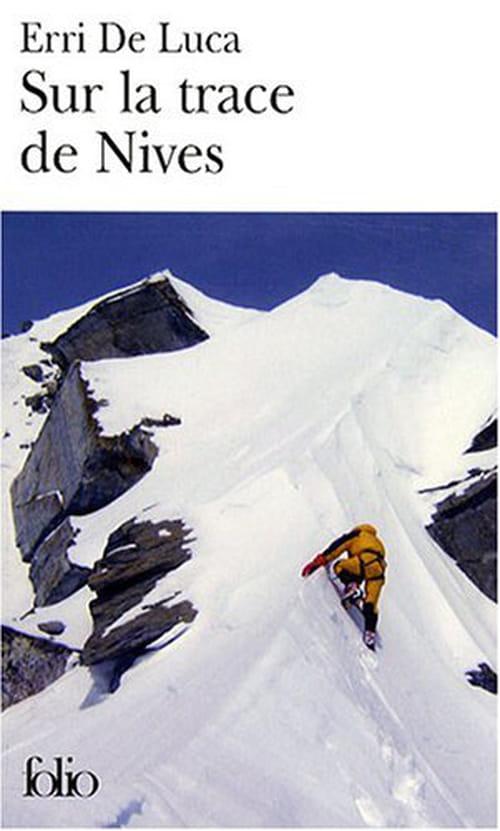 Erri de Luca, Sur la trace de Nives : La montagne, objet de tous les rêves