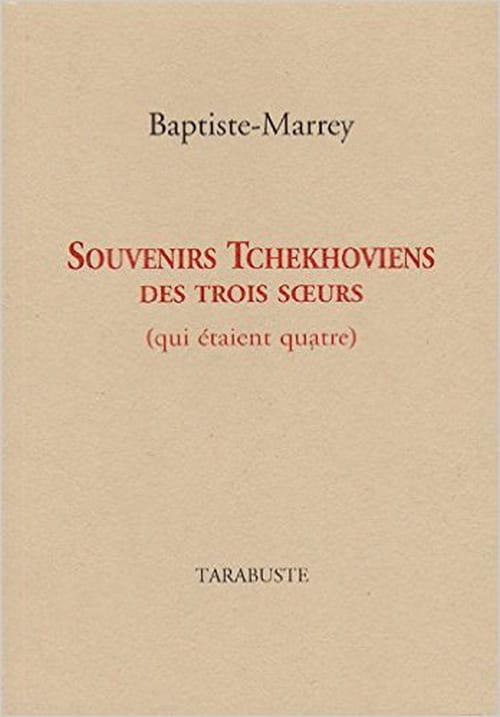 Les «Souvenirs tchékhoviens» et la beauté habitée des personnages de Baptiste-Marrey