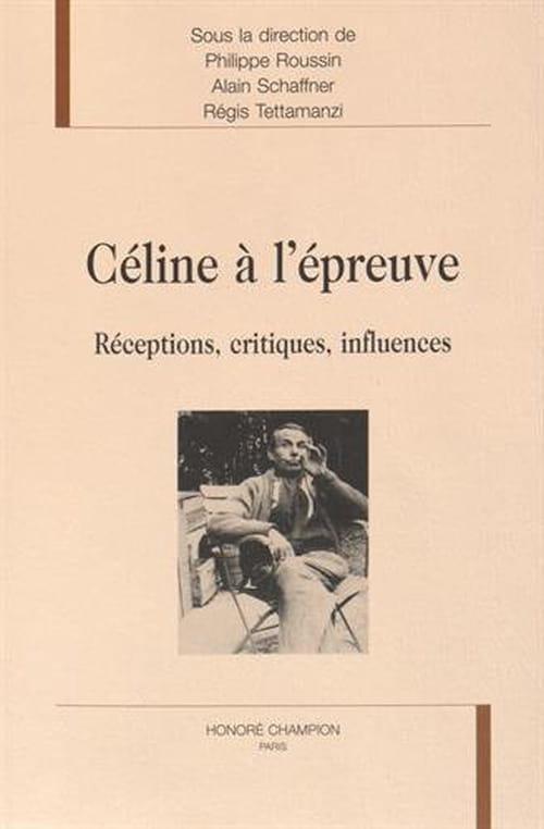 Céline à l'épreuve : tout comprendre (enfin) ?