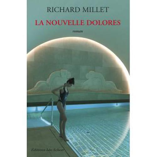 Richard Millet : La Nouvelle Dolorès ou l'anti-Lolita