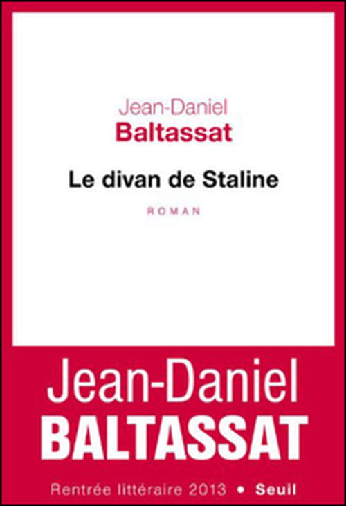 Le divan de Staline de Jean-Daniel Baltassat ou la nostalgie soviétique