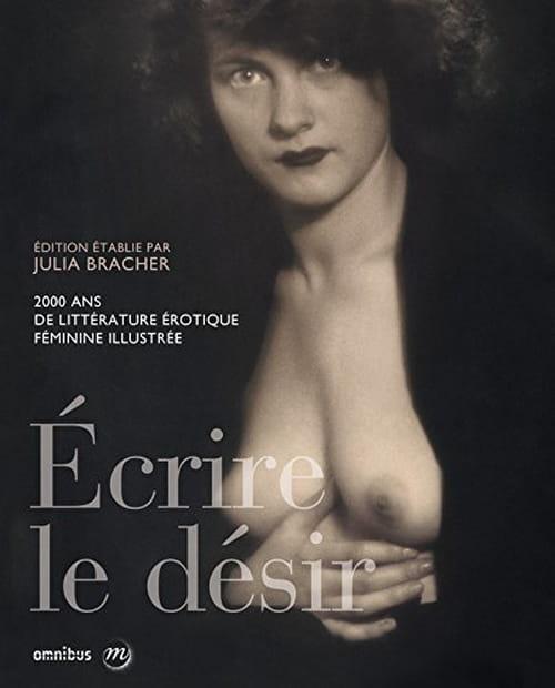 Ecrire le désir, 2000 ans de littérature érotique féminine