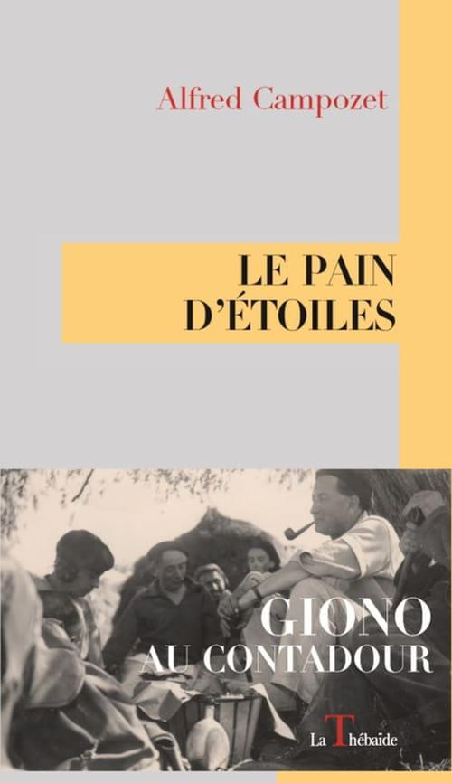 Giono au Contadour : Le pain d'étoiles, enfin réédité