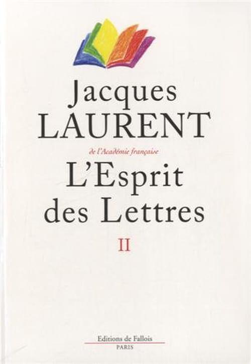 """Jacques Laurent, """"L'Esprit des Lettres II"""" : Réapprendre l'irrespect"""
