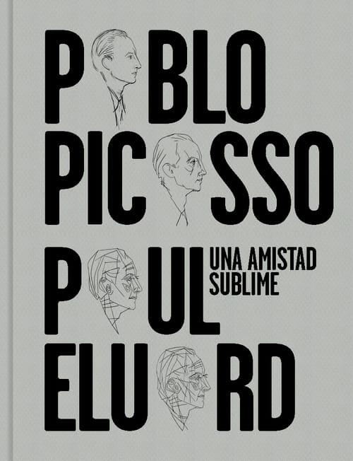 Picasso et Éluard, une entente très cordiale