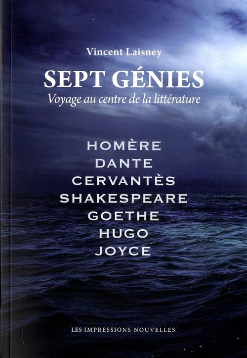 Vincent Laisney dédiabolise Sept Génies de la littérature