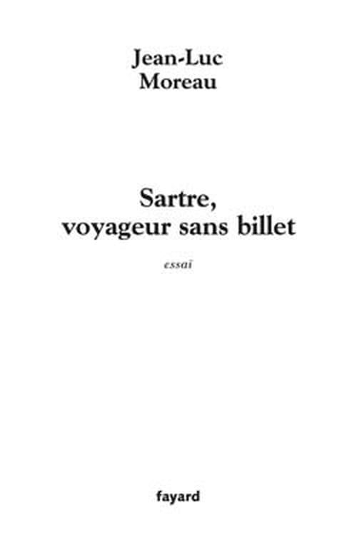 """""""Sartre voyageur sans billet"""" de Jean-Luc Moreau"""